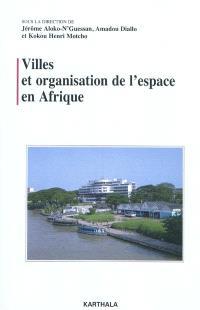 Villes et organisation de l'espace en Afrique