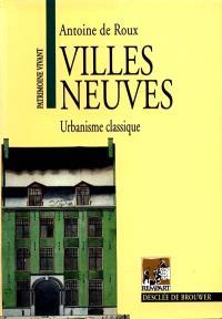 Villes neuves : urbanisme classique