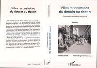 Villes reconstruites : du dessin au destin : actes. Volume 2