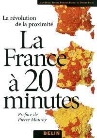 La France à 20 minutes (et plus) : la révolution de la proximité