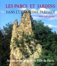 Les parcs et jardins dans l'urbanisme parisien : XIXe-XXe siècles