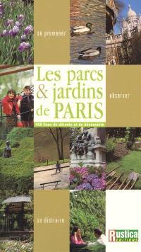Les parcs et jardins de Paris : 400 lieux de détente et de découverte