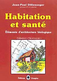 Habitation et santé : éléments d'architecture biologique