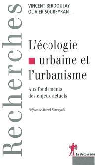 L'écologie urbaine et l'urbanisme : aux fondements des enjeux actuels