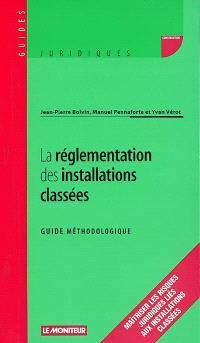 La réglementation des installations classées : guide méthodologique