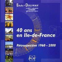 40 ans en Ile-de-France : rétrospective 1960-2000