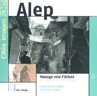 Alep : passage vers l'Orient
