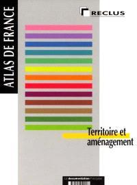 Atlas de France. Volume 14, Territoire et aménagement
