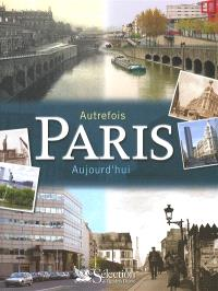 Autrefois Paris aujourd'hui