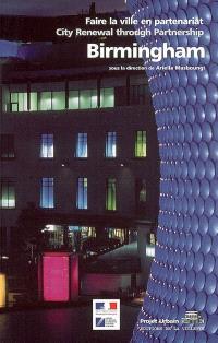 Birmingham : faire la ville en partenariat = Birmingham : city renewal through partnership