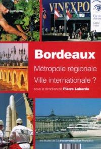 Bordeaux : métropole régionale, ville internationale ?