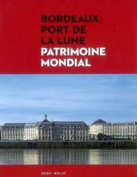 Bordeaux, Port de la Lune : patrimoine mondial