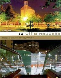 C'était la ville nouvelle : récit de la fondation de Cergy-Pontoise