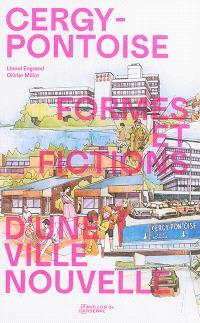 Cergy-Pontoise : formes et fictions d'une ville nouvelle