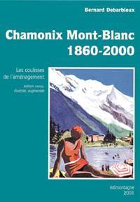 Chamonix-Mont-Blanc, 1860-2000 : les coulisses de l'aménagement