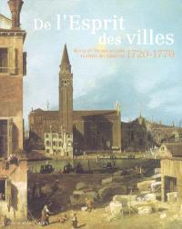 De l'esprit des villes : Nancy et l'Europe urbaine au siècle des Lumières 1720-1770 : Musée des Beaux-arts, Nancy, 7 mai-21 août 2005