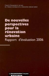De nouvelles perspectives pour la rénovation urbaine : rapport d'évaluation 2006