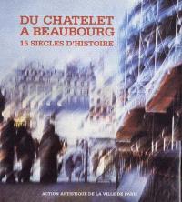 Du Châtelet à Beaubourg : 15 siècles d'histoire