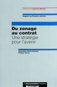 Du zonage au contrat : une stratégie pour l'avenir : rapport au Premier ministre