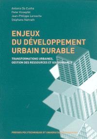 Enjeux du développement urbain durable : transformations urbaines, gestion des ressources et gouvernance
