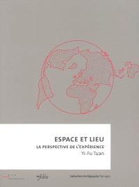 Espace et lieu : la perspective de l'expérience