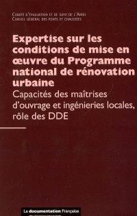 Expertise sur les conditions de mise en oeuvre du Programme national de rénovation urbaine : capacités des maîtrises d'ouvrage et ingénieries locales, rôle des DDE