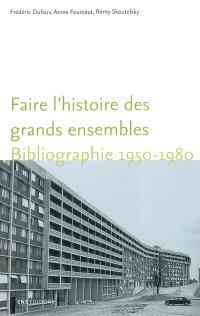 Faire l'histoire des grands ensembles : bibliographie 1950-1980