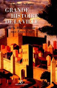 Grande histoire mondiale de la ville, de la Mésopotamie aux Etats-Unis