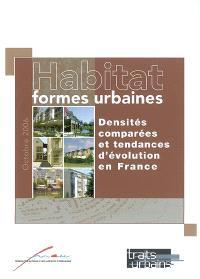 Habitat : formes urbaines : densités comparées et tendances d'évolution en France
