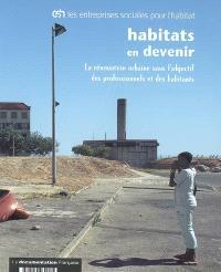 Habitats en devenir : la rénovation urbaine sous l'objectif des professionnels et des habitants