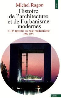 Histoire de l'architecture et de l'urbanisme modernes. Volume 3, De Brasilia au post-modernisme : 1940-1991