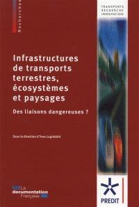 Infrastructures de transports terrestres, écosystèmes et paysages : des liaisons dangereuses ?