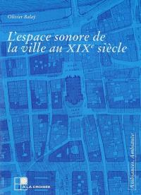 L'espace sonore de la ville au XIXe siècle