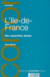 L'Ile-de-France : hier, aujourd'hui, demain
