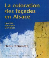 La coloration des façades en Alsace : histoire, pratiques, méthodes