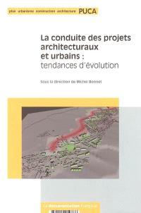 La conduite des projets architecturaux et urbains : tendances d'évolution