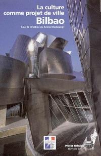 La culture comme projet de ville : Bilbao