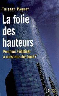 La folie des hauteurs : pourquoi s'obstiner à construire des tours ?
