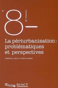 La périurbanisation, problématiques et perspectives