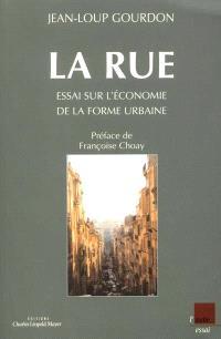 La rue : essai sur l'économie de la forme urbaine