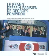 Le grand dessein parisien de Georges Pompidou : l'aménagement de la région capitale au cours des années 1960-1970