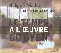Le temps à l'oeuvre citoyen : Plourin-lès-Morlaix : 1991-2004