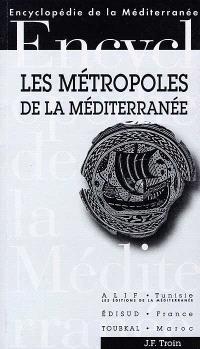 Les métropoles de la Méditerranée : villes charnières, villes frontières