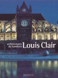 Louis Clair, architectures de lumières