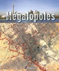 Mégalopoles : une contribution de l'Agence spatiale européenne pour mieux comprendre le défi posé par les mégalopoles à l'échelle planétaire