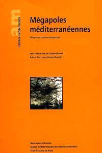 Mégapoles méditerranéennes : géographie urbaine rétrospective
