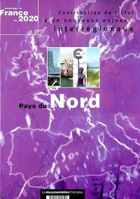 Pays du Nord : contribution de l'Etat à de nouveaux enjeux interrégionaux