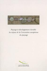Paysage et développement durable : les enjeux de la Convention européenne du paysage