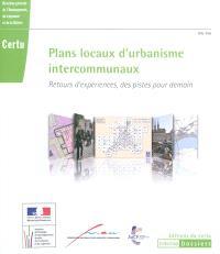 Plans locaux d'urbanisme intercommunaux : retours d'expériences, des pistes pour demain
