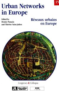 Réseaux urbains en Europe = Urban networks in Europe